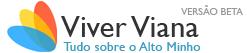Viver Viana, tudo sobre o Alto Minho